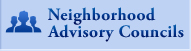 Neighborhood Advisory Councils